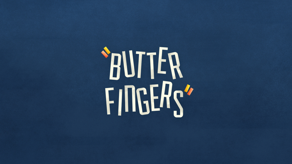 Butter Fingers J SCOTT